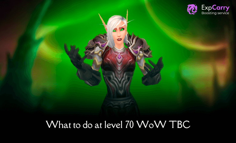 What to do at level 70 in WoW TBC?