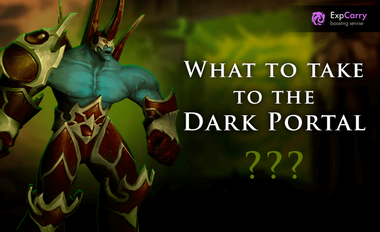 What to take to the Dark Portal?